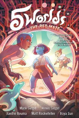 5 Worlds Book 3: The Red Maze by Mark Siegel