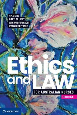 Ethics and Law for Australian Nurses by Kim Atkins