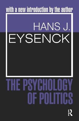 The The Psychology of Politics by Hans Eysenck