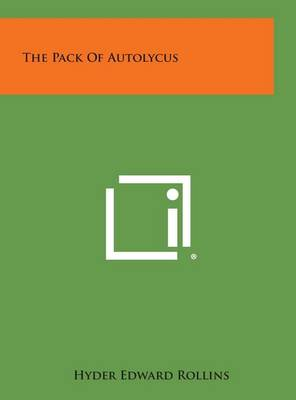 The Pack of Autolycus by Hyder Edward Rollins