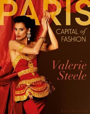 Paris, Capital of Fashion by Valerie Steele