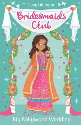 Bridesmaids Club: Big Bollywood Wedding: Book 2 by Posy Diamond