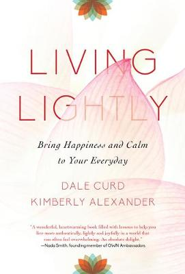 Living Lightly: Bring Happiness and Calm to Your Everyday book