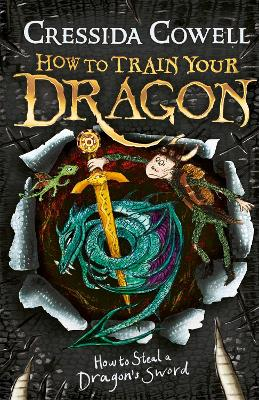 How to Train Your Dragon: #9 How to Steal a Dragon's Sword by Cressida Cowell