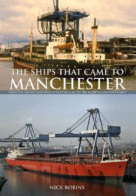 The Ships That Came to Manchester by Nick Robins
