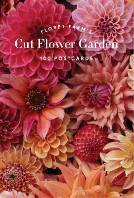 Floret Farm's Cut Flower Garden 100 Postcards by Erin Benzakein