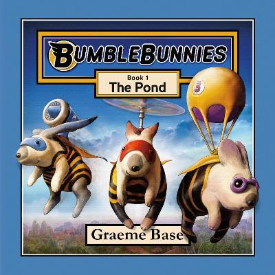 BumbleBunnies: The Pond (BumbleBunnies, Book 1) by Graeme Base