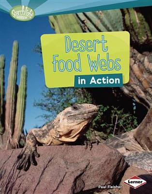 Desert Food Webs in Action by Paul Fleisher