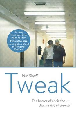 Tweak: Growing up on Crystal Meth by Nic Sheff
