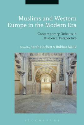 Muslims and Western Europe in the Modern Era by Sarah Hackett