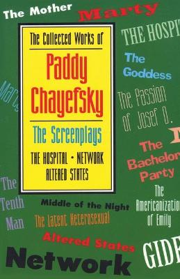 The Collected Works of Paddy Chayefsky Screenplays v. 2 by Paddy Chayefsky