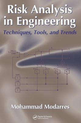 Risk Analysis in Engineering by Mohammad Modarres