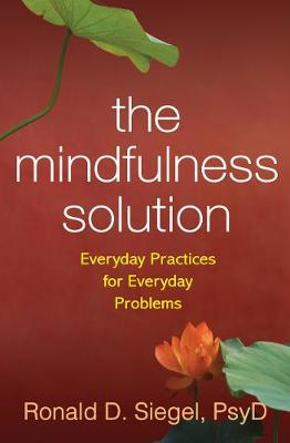 The Mindfulness Solution by Ronald Siegel