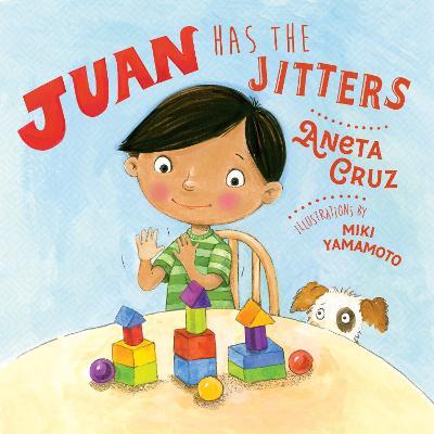 Juan Has the Jitters by Aneta Cruz