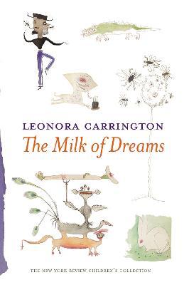 Milk Of Dreams by Leonora Carrington