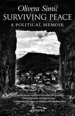 Surviving Peace: A Political Memoir by Olivera Simic