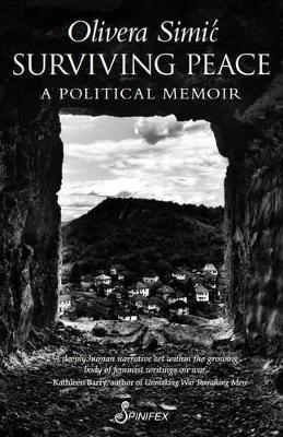 Surviving Peace: A Political Memoir by Olivera Simic