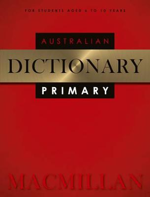 Macmillan Australian Primary Dictionary 2nd Edition by Macmillan