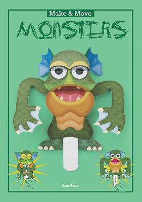 Make & Move: Monsters: 12 Paper Puppets to Press Out and Play by Sato Hisao