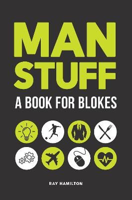 Man Stuff: A Book for Blokes by Ray Hamilton