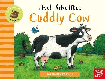 Farmyard Friends: Cuddly Cow by Axel Scheffler