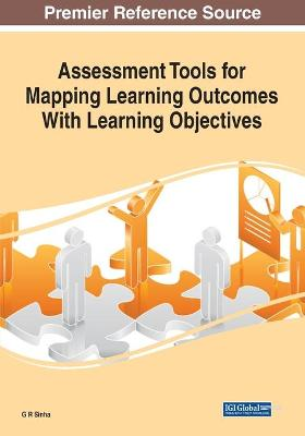 Assessment Tools for Mapping Learning Outcomes With Learning Objectives by G. R. Sinha