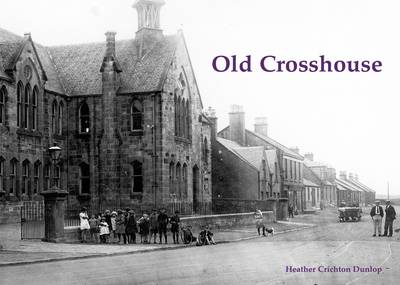 Old Crosshouse by Heather Crichton Dunlop