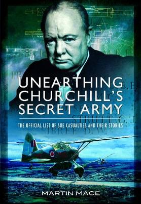 Unearthing Churchill's Secret Army by John Grehan