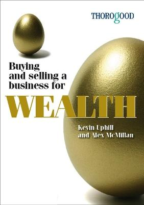 Buying and Selling a Business for Wealth by Kevin Uphill