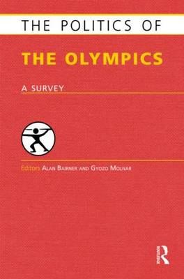 The Politics of the Olympics by Alan Bairner
