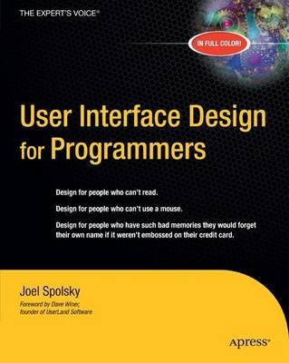 User Interface Design for Programmers by Avram Joel Spolsky
