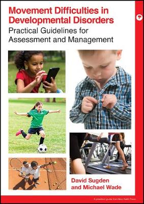 Movement Difficulties in Developmental Disorders by David Sugden