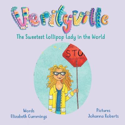Sweetest Lollipop Lady in the World by Elizabeth Cummings