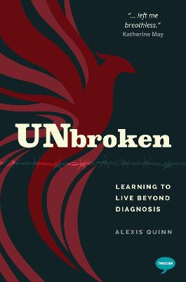 Unbroken: Learning to Live Beyond my Diagnosis by Alexis Quinn