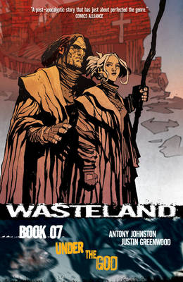 Wasteland Wasteland Volume 7 Under the God Volume 7 by Antony Johnston