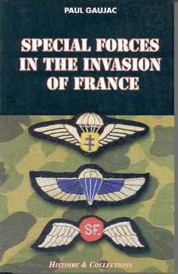 Special Forces Invasion France by Paul Gaujac