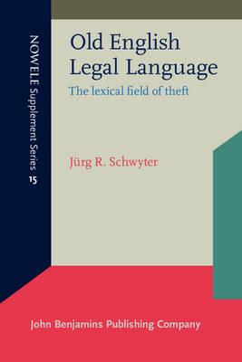 Old English Legal Language by Jurg Rainer Schwyter