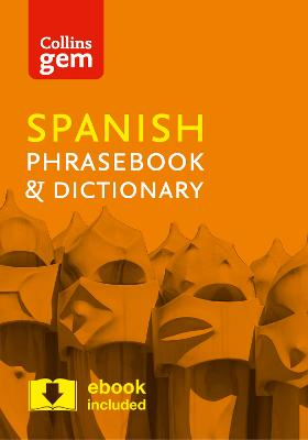 Collins Spanish Phrasebook and Dictionary Gem Edition by Collins Dictionaries