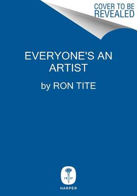 Everyone's an Artist by Ron Tite