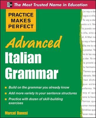 Practice Makes Perfect Advanced Italian Grammar by Marcel Danesi
