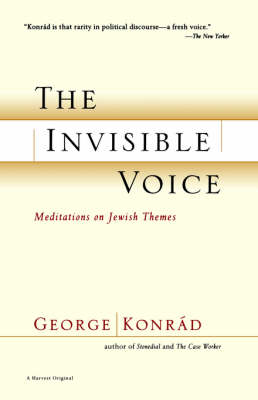 The Invisible Voice by George Konrad