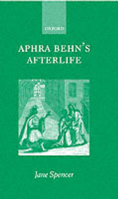 Aphra Behn's Afterlife by Jane Spencer