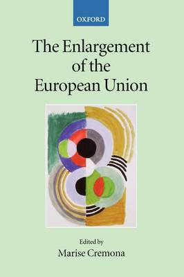The Enlargement of the European Union by Marise Cremona