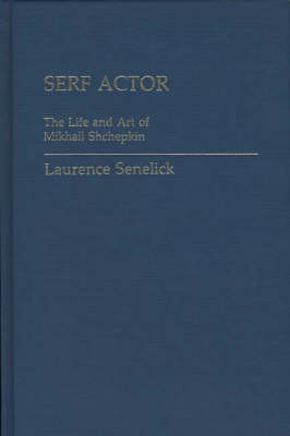 Serf Actor by Laurence Senelick