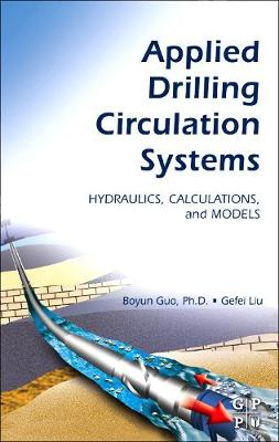 Applied Drilling Circulation Systems by Boyun Guo