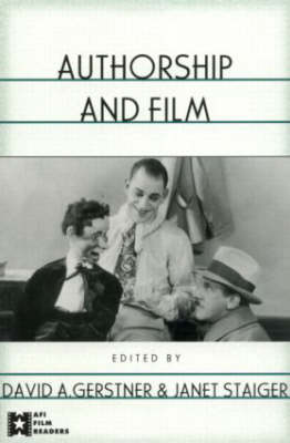 Authorship and Film by David A. Gerstner