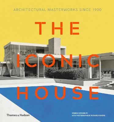 The Iconic House by Dominic Bradbury