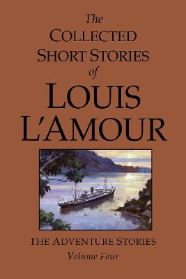 Collected Short Stories, Vol 4 by Louis L'amour