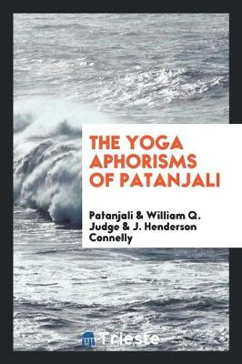 The Yoga Aphorisms of Patanjali by Patanjali