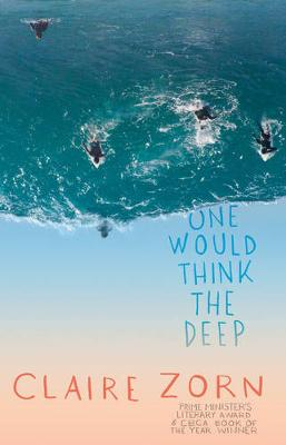 One Would Think the Deep by Claire Zorn